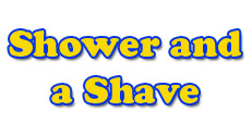Shower and a Shave