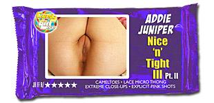 Addie Juniper - Nice 'n' Tight Pt. II